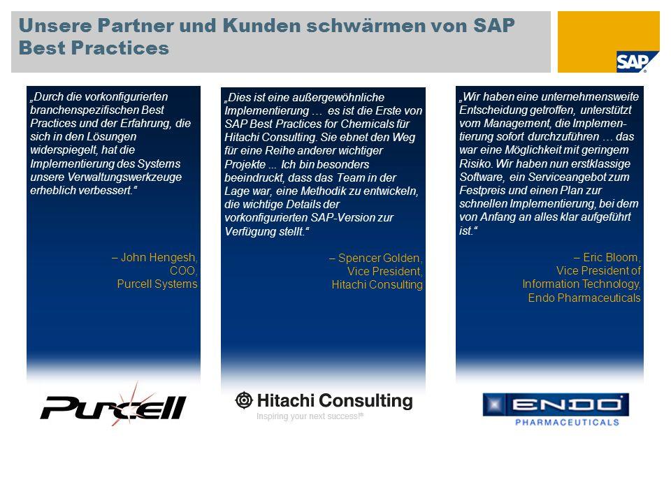Unsere Partner und Kunden schwärmen von SAP Best Practices Dies ist eine außergewöhnliche Implementierung … es ist die Erste von SAP Best Practices for Chemicals für Hitachi Consulting.