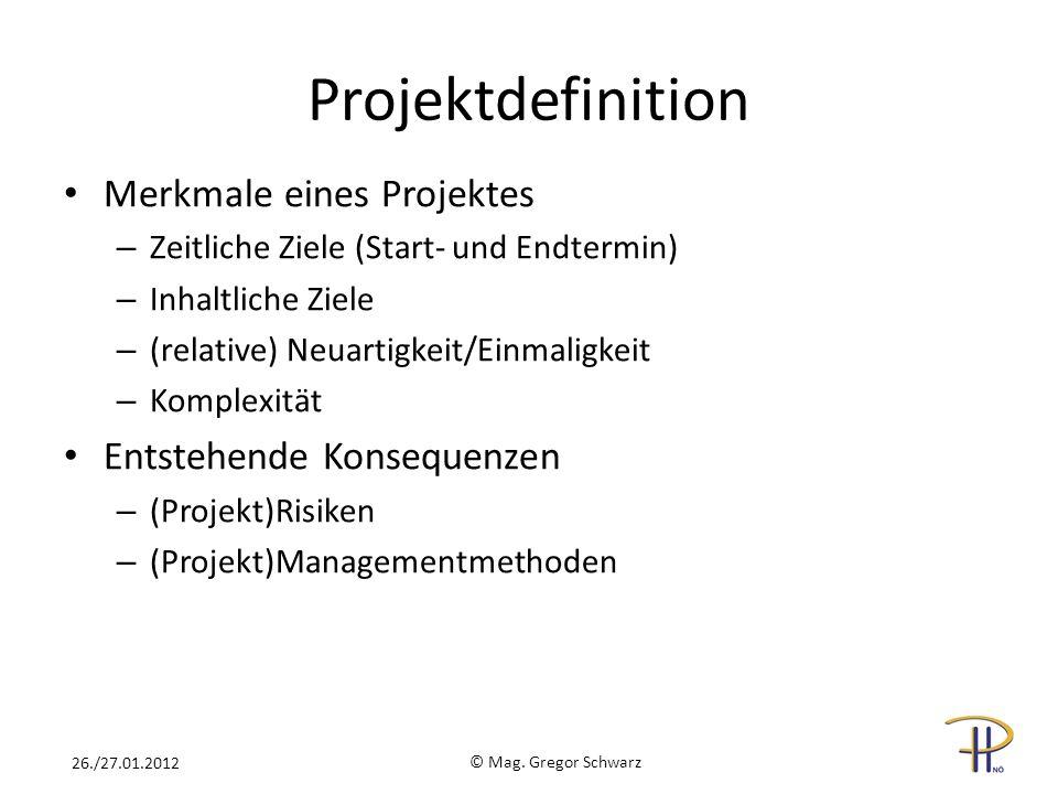 Projektdefinition Merkmale eines Projektes – Zeitliche Ziele (Start- und Endtermin) – Inhaltliche Ziele – (relative) Neuartigkeit/Einmaligkeit – Kompl