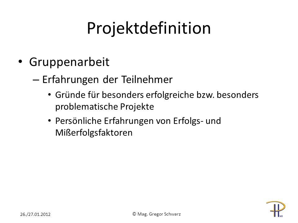 Projektdefinition Gruppenarbeit – Erfahrungen der Teilnehmer Gründe für besonders erfolgreiche bzw.