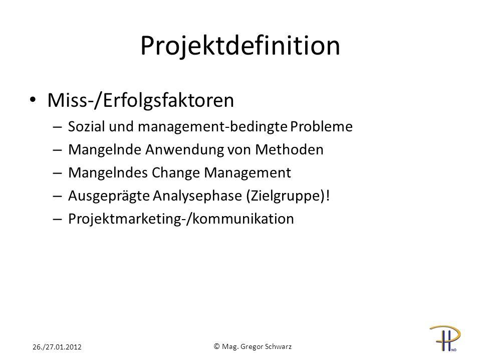 Projektdefinition Miss-/Erfolgsfaktoren – Sozial und management-bedingte Probleme – Mangelnde Anwendung von Methoden – Mangelndes Change Management –