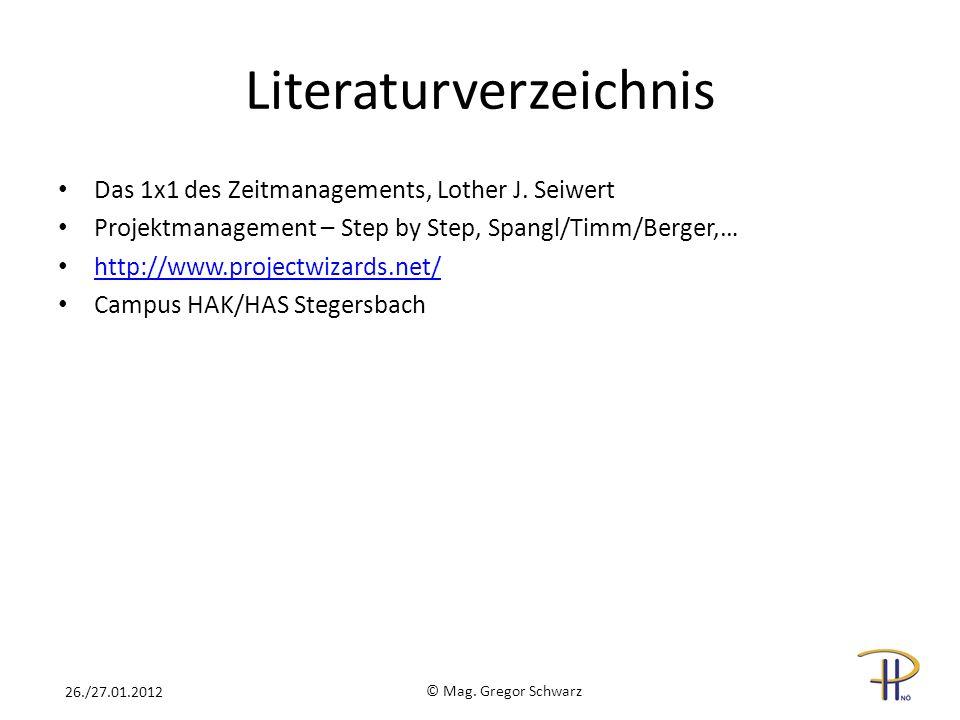 Literaturverzeichnis Das 1x1 des Zeitmanagements, Lother J. Seiwert Projektmanagement – Step by Step, Spangl/Timm/Berger,… http://www.projectwizards.n