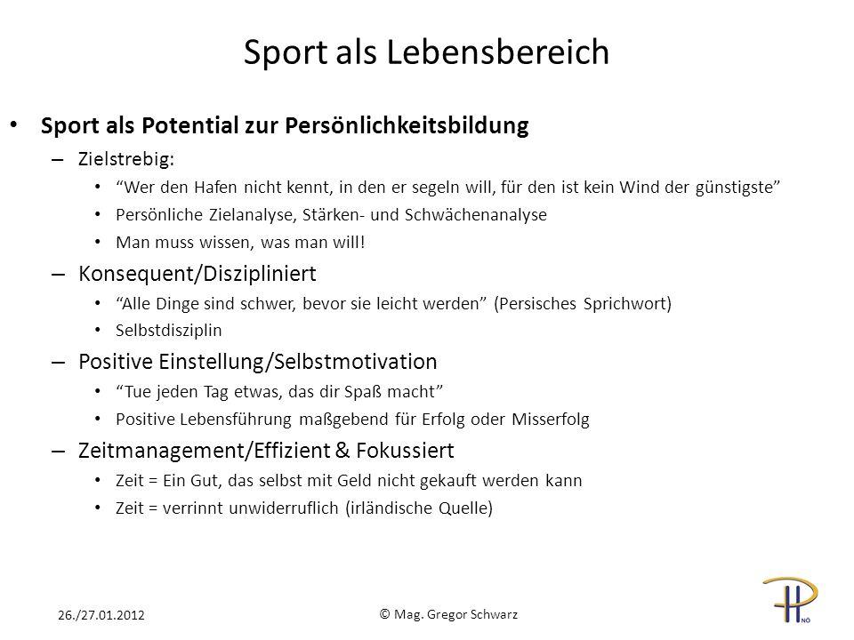 Sport als Potential zur Persönlichkeitsbildung – Zielstrebig: Wer den Hafen nicht kennt, in den er segeln will, für den ist kein Wind der günstigste Persönliche Zielanalyse, Stärken- und Schwächenanalyse Man muss wissen, was man will.
