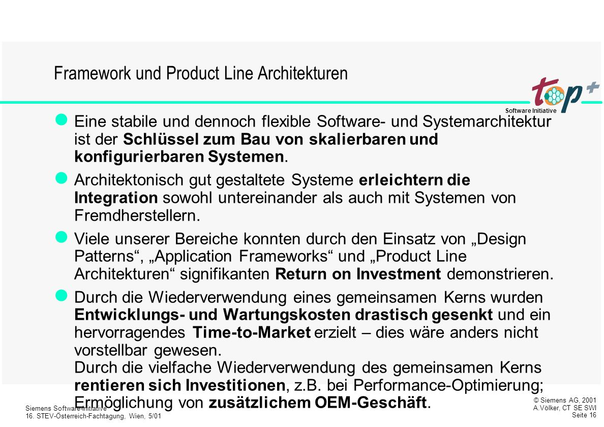 © Siemens AG, 2001 A.Völker, CT SE SWI Seite 15 Siemens Software-Initiative 16.