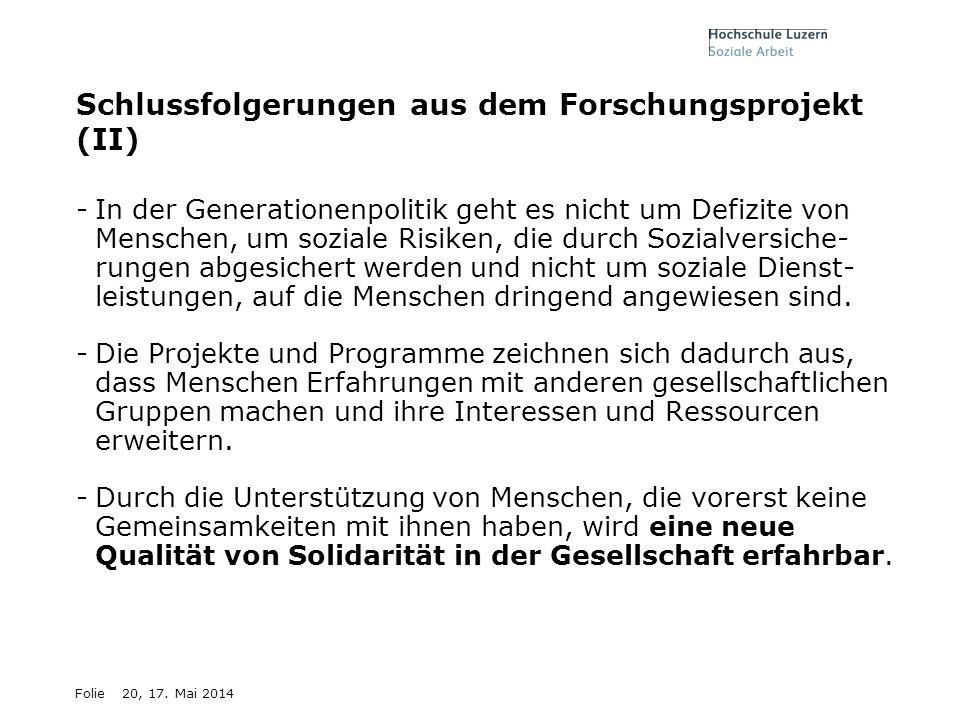 Folie20, 17. Mai 2014 Schlussfolgerungen aus dem Forschungsprojekt (II) -In der Generationenpolitik geht es nicht um Defizite von Menschen, um soziale