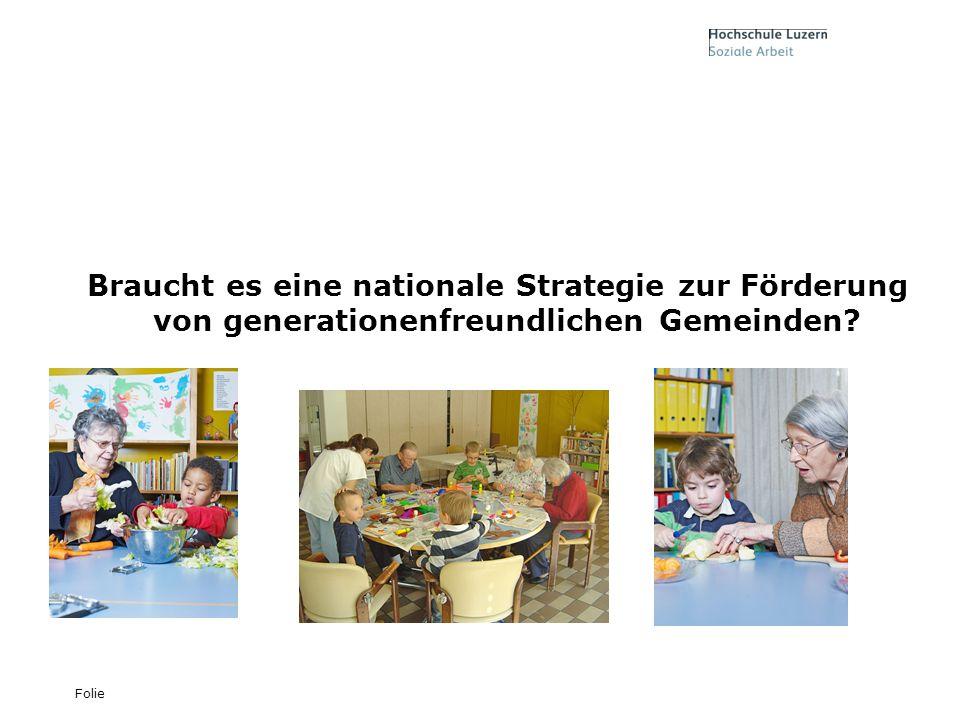 Folie Braucht es eine nationale Strategie zur Förderung von generationenfreundlichen Gemeinden?