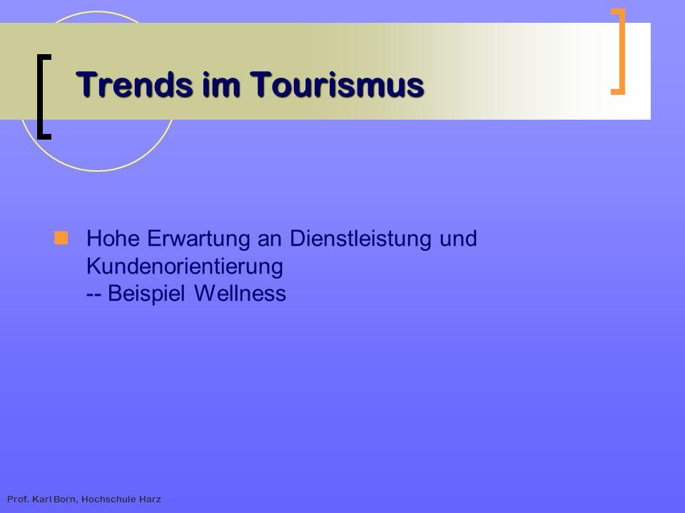 Prof. Karl Born, Hochschule Harz Trends im Tourismus Hohe Erwartung an Dienstleistung und Kundenorientierung -- Beispiel Wellness