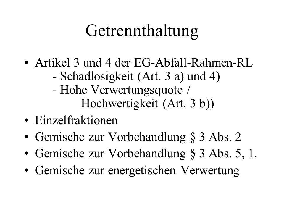 Getrennthaltung Artikel 3 und 4 der EG-Abfall-Rahmen-RL - Schadlosigkeit (Art.