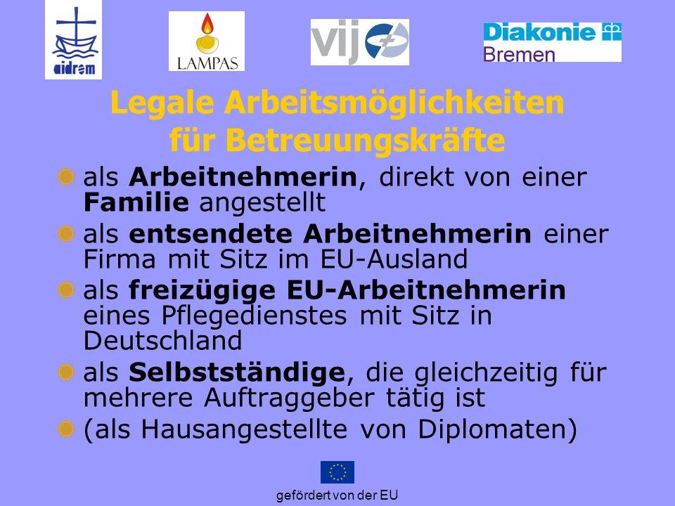 gefördert von der EU Legale Arbeitsmöglichkeiten für Betreuungskräfte als Arbeitnehmerin, direkt von einer Familie angestellt als entsendete Arbeitneh