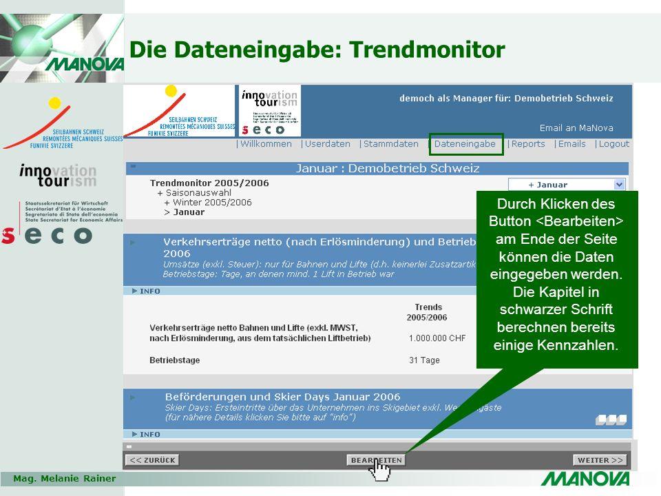 Mag. Melanie Rainer Die Dateneingabe: Trendmonitor Durch Klicken des Button am Ende der Seite können die Daten eingegeben werden. Die Kapitel in schwa