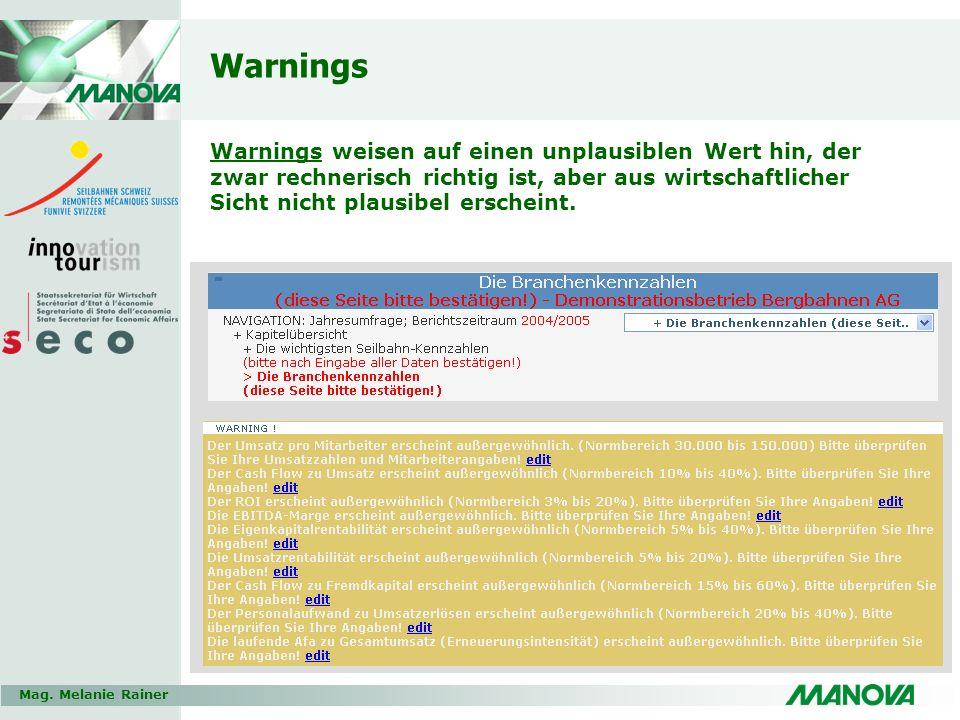 Mag. Melanie Rainer Warnings Warnings weisen auf einen unplausiblen Wert hin, der zwar rechnerisch richtig ist, aber aus wirtschaftlicher Sicht nicht