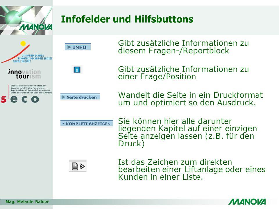Mag. Melanie Rainer Infofelder und Hilfsbuttons Gibt zusätzliche Informationen zu diesem Fragen-/Reportblock Gibt zusätzliche Informationen zu einer F