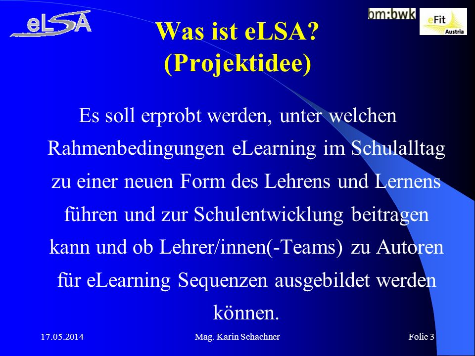 17.05.2014Mag.Karin SchachnerFolie 14 eLSA im Schuljahr 2004/05 BG/BRG Wels Dr.