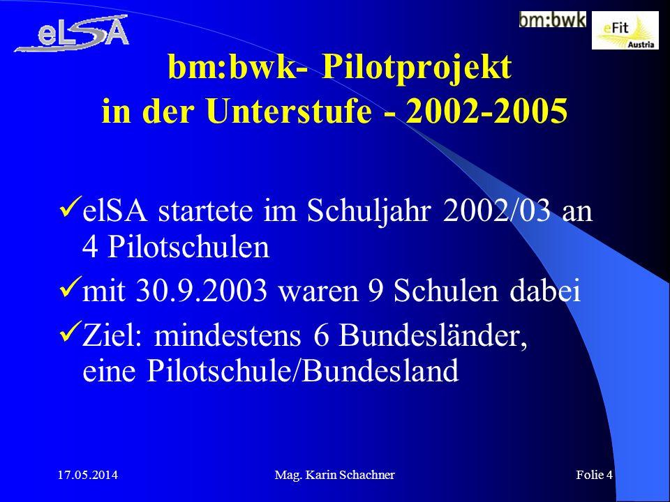 17.05.2014Mag.Karin SchachnerFolie 15 Bedeutung für unsere Schule.