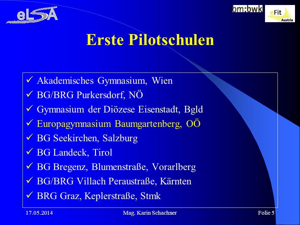 17.05.2014Mag.Karin SchachnerFolie 16 Bedeutung für unsere Schule.