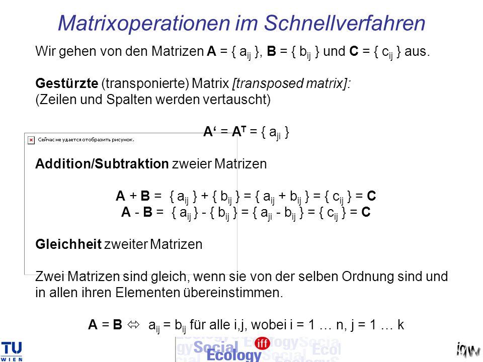 Matrixoperationen im Schnellverfahren Wir gehen von den Matrizen A = { a ij }, B = { b ij } und C = { c ij } aus. Gestürzte (transponierte) Matrix [tr