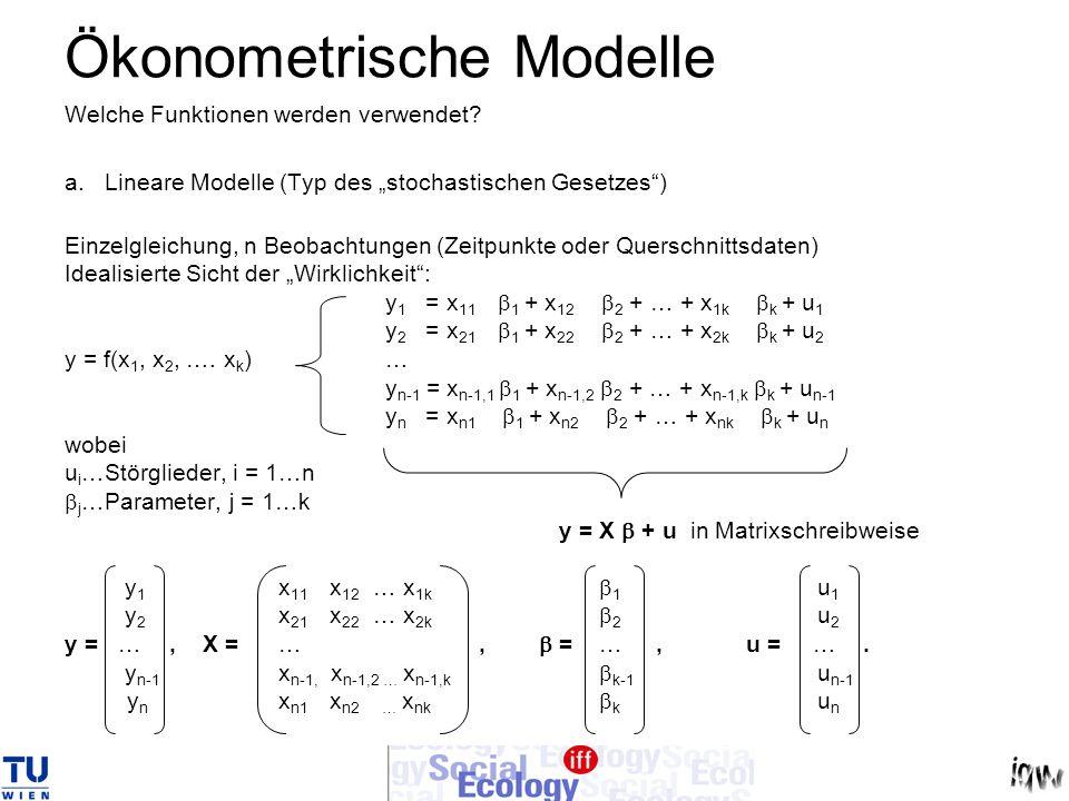 Ökonometrische Modelle Welche Funktionen werden verwendet? a.Lineare Modelle (Typ des stochastischen Gesetzes) Einzelgleichung, n Beobachtungen (Zeitp