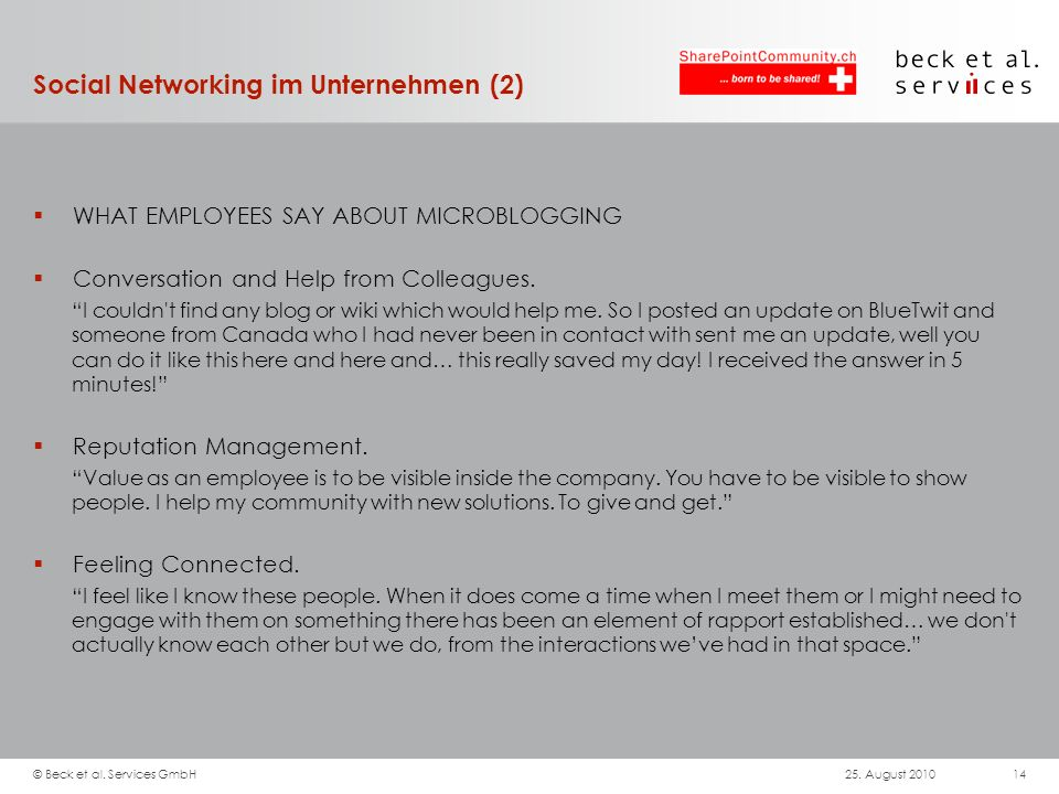 Social Networking im Unternehmen (2) WHAT EMPLOYEES SAY ABOUT MICROBLOGGING Conversation and Help from Colleagues. I couldn't find any blog or wiki wh