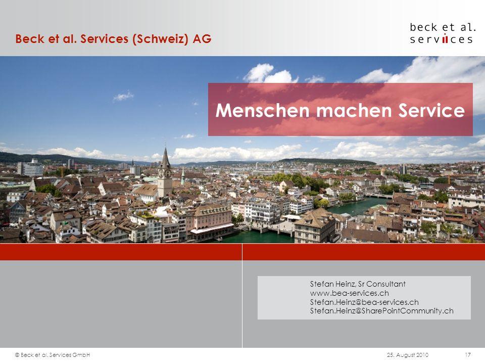 Beck et al. Services (Schweiz) AG Menschen machen Service Stefan Heinz, Sr Consultant www.bea-services.ch Stefan.Heinz@bea-services.ch Stefan.Heinz@Sh