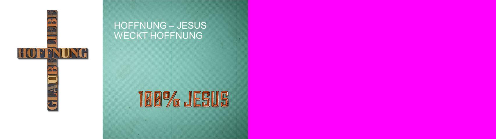 HOFFNUNG – JESUS WECKT HOFFNUNG