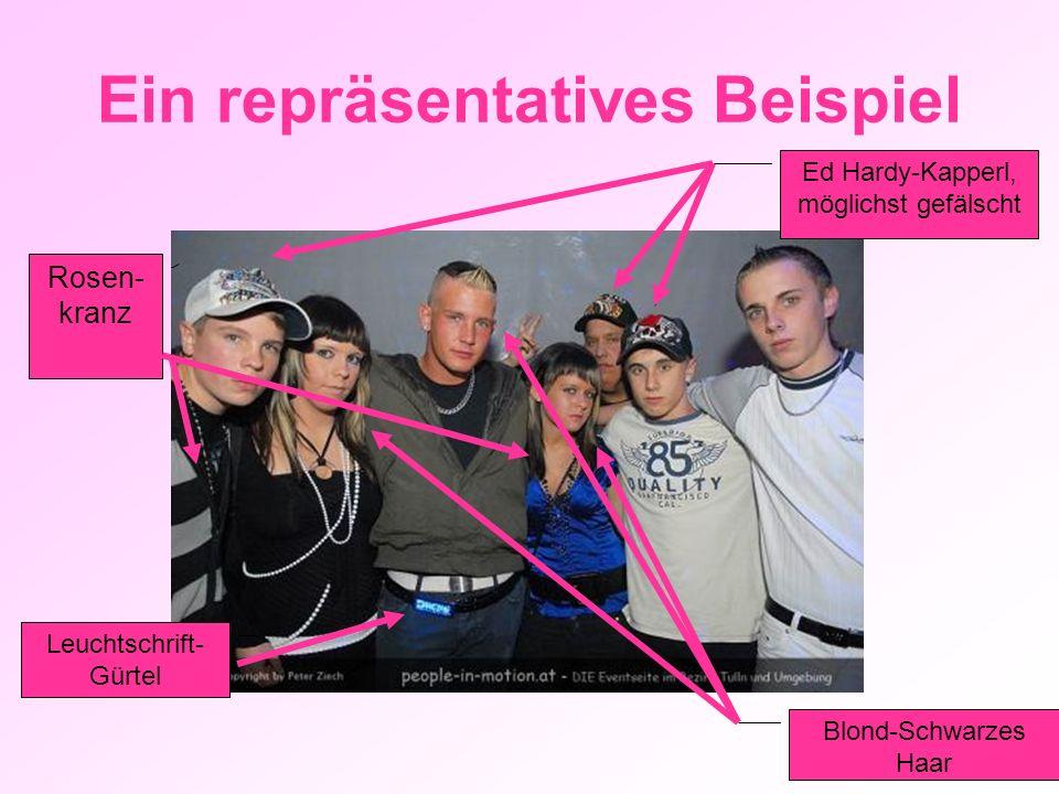 Ein repräsentatives Beispiel Ed Hardy-Kapperl, möglichst gefälscht Blond-Schwarzes Haar Rosen- kranz Leuchtschrift- Gürtel