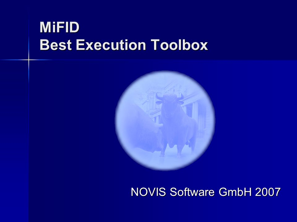 MiFID Best Execution Toolbox NOVIS Software GmbH 2007