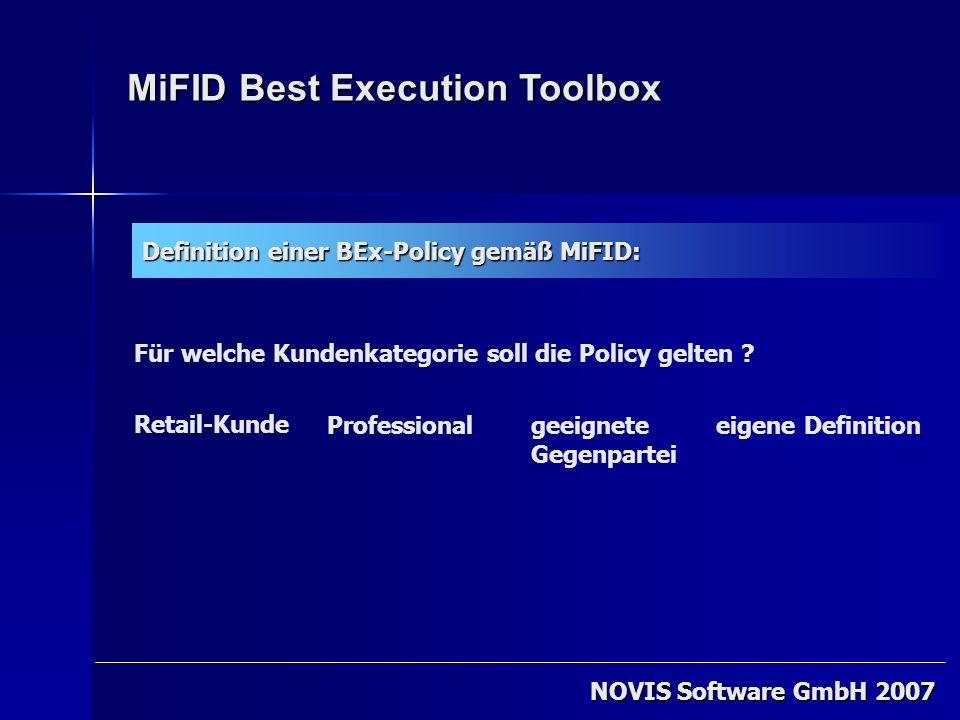 NOVIS Software GmbH 2007 MiFID Best Execution Toolbox Definition einer BEx-Policy gemäß MiFID: Für welche Kundenkategorie soll die Policy gelten ? Ret
