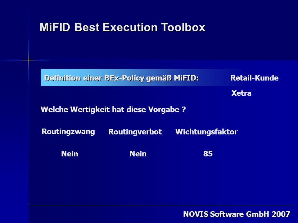 NOVIS Software GmbH 2007 MiFID Best Execution Toolbox Definition einer BEx-Policy gemäß MiFID: Welche Wertigkeit hat diese Vorgabe ? Retail-Kunde Xetr