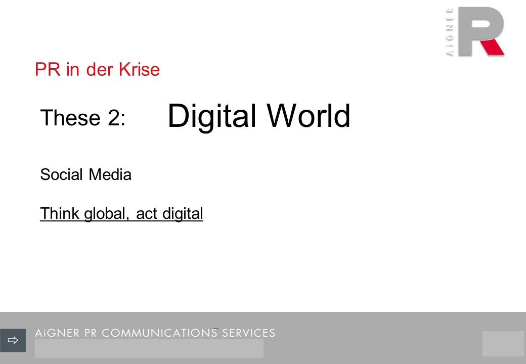 PR in der Krise 3/29 Digital World These 2: Social Media Think global, act digital