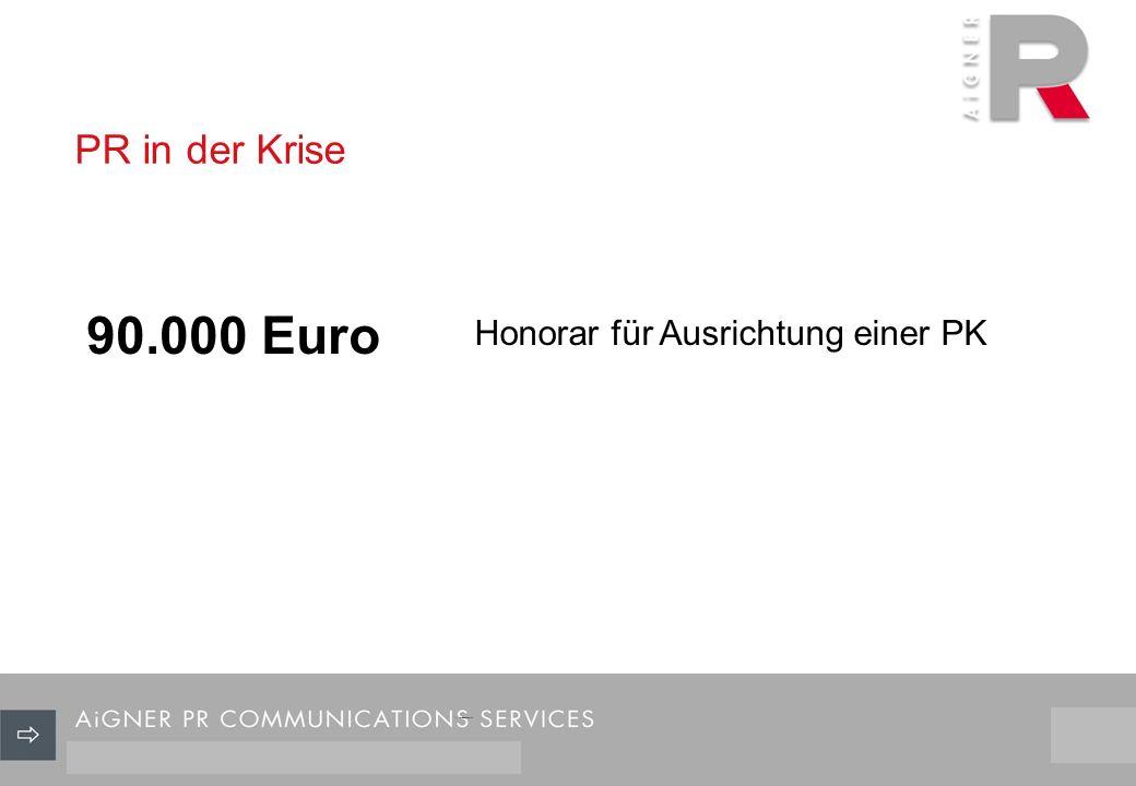 PR in der Krise 3/29 90.000 Euro Honorar für Ausrichtung einer PK