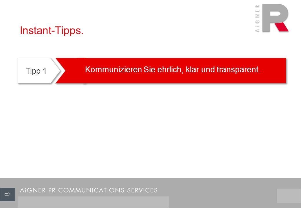Instant-Tipps. Tipp 1 Kommunizieren Sie ehrlich, klar und transparent. 12/29
