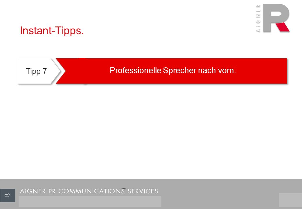 Instant-Tipps. Tipp 7 Professionelle Sprecher nach vorn. 18/29