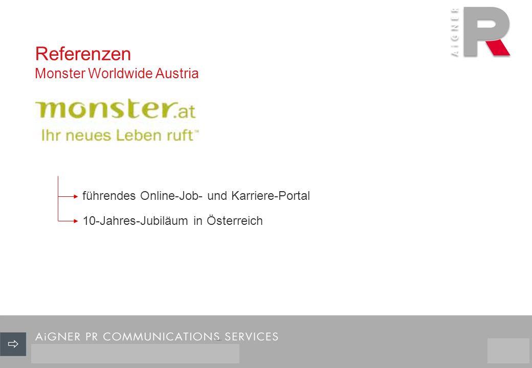 Referenzen Monster Worldwide Austria 26/29 führendes Online-Job- und Karriere-Portal 10-Jahres-Jubiläum in Österreich