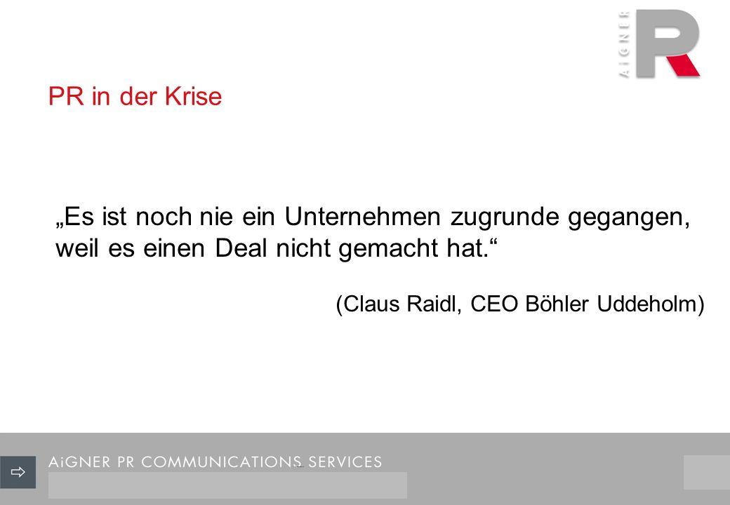 PR in der Krise 3/29 Es ist noch nie ein Unternehmen zugrunde gegangen, weil es einen Deal nicht gemacht hat.