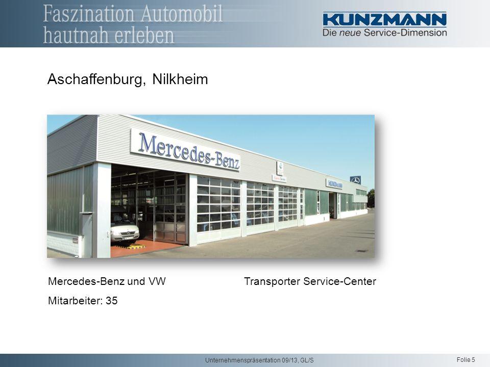 Folie 5 Unternehmenspräsentation 09/13, GL/S Mercedes-Benz und VWTransporter Service-Center Mitarbeiter: 35 Aschaffenburg, Nilkheim