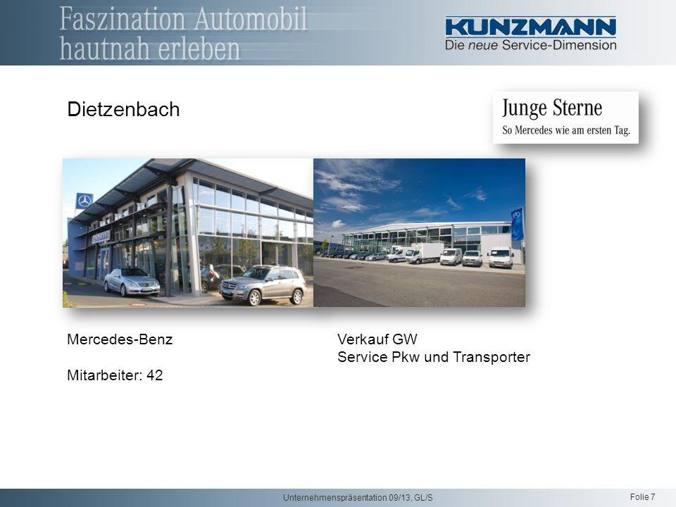 Folie 7 Unternehmenspräsentation 09/13, GL/S Dietzenbach Mercedes-Benz Verkauf GW Service Pkw und Transporter Mitarbeiter: 42
