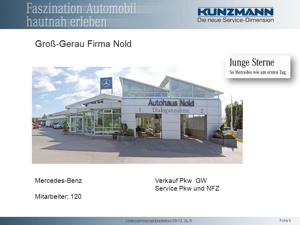 Folie 9 Unternehmenspräsentation 09/13, GL/S Groß-Gerau Firma Nold Mercedes-BenzVerkauf Pkw GW Service Pkw und NFZ Mitarbeiter: 120