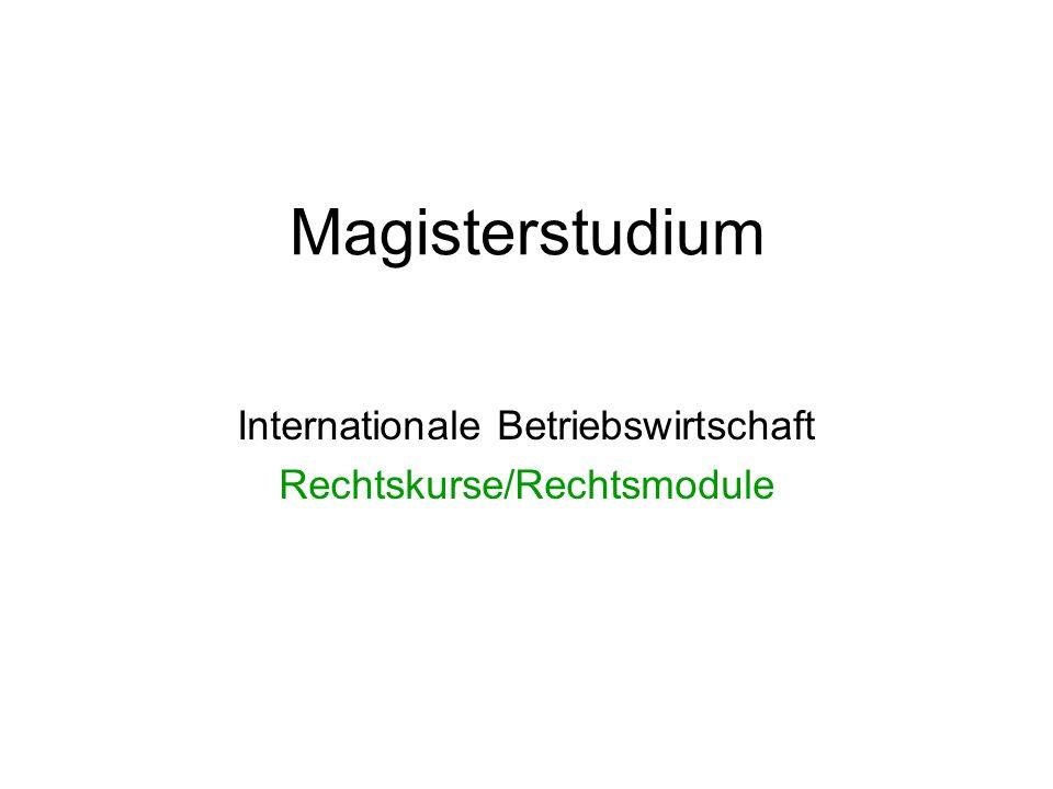 Magisterstudium Internationale Betriebswirtschaft Rechtskurse/Rechtsmodule