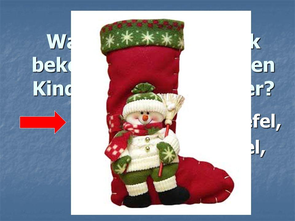 Was für ein Geschenk bekommen die deutchen Kinder am 6. Dezember? a) den Nikolausstiefel, a) den Nikolausstiefel, b) den Riesenstiefel, b) den Riesens