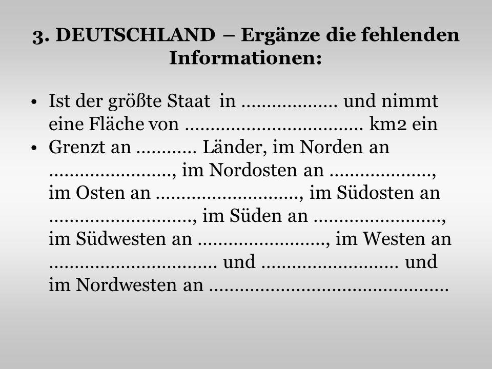 Deutschland besteht aus ……..….Bundesländern Die Amtssprache – ………………………………………..