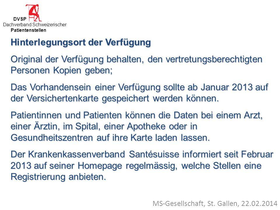MS-Gesellschaft, St. Gallen, 22.02.2014 Hinterlegungsort der Verfügung Original der Verfügung behalten, den vertretungsberechtigten Personen Kopien ge