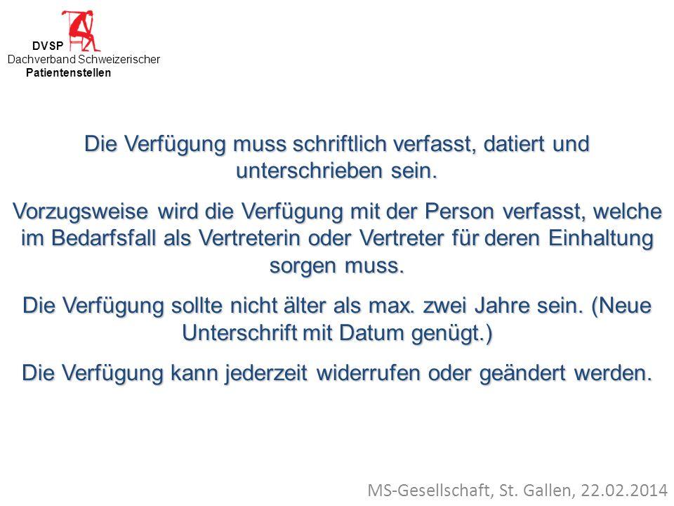 MS-Gesellschaft, St. Gallen, 22.02.2014 Die Verfügung muss schriftlich verfasst, datiert und unterschrieben sein. Vorzugsweise wird die Verfügung mit