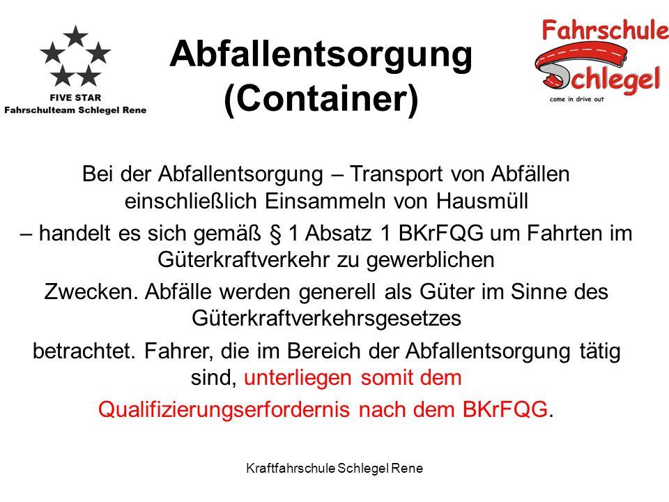 Bei der Abfallentsorgung – Transport von Abfällen einschließlich Einsammeln von Hausmüll – handelt es sich gemäß § 1 Absatz 1 BKrFQG um Fahrten im Güterkraftverkehr zu gewerblichen Zwecken.