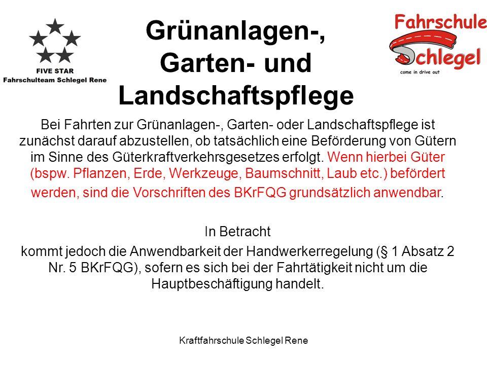 Kraftfahrschule Schlegel Rene Bei Fahrten zur Grünanlagen-, Garten- oder Landschaftspflege ist zunächst darauf abzustellen, ob tatsächlich eine Beförd