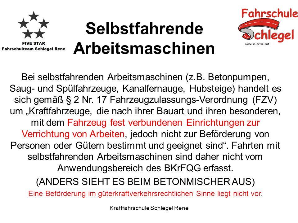 Kraftfahrschule Schlegel Rene Bei selbstfahrenden Arbeitsmaschinen (z.B. Betonpumpen, Saug- und Spülfahrzeuge, Kanalfernauge, Hubsteige) handelt es si