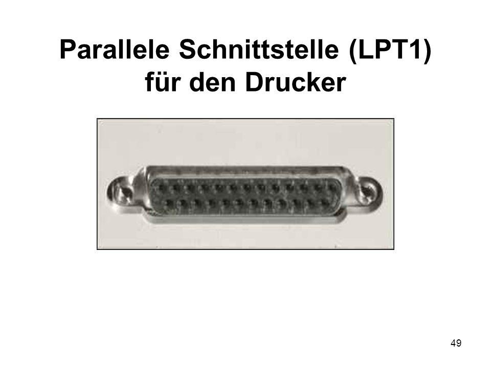 49 Parallele Schnittstelle (LPT1) für den Drucker