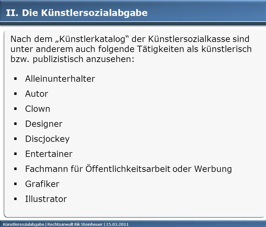Künstlersozialabgabe | Rechtsanwalt Rik Steinheuer | 25.03.2011Seite 15 II.