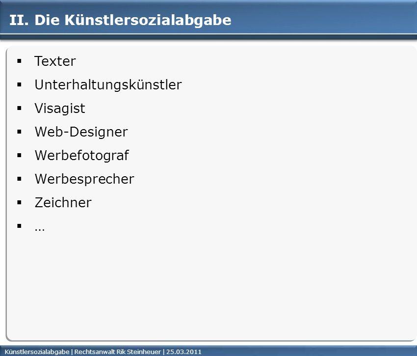 Künstlersozialabgabe | Rechtsanwalt Rik Steinheuer | 25.03.2011Seite 17 II.