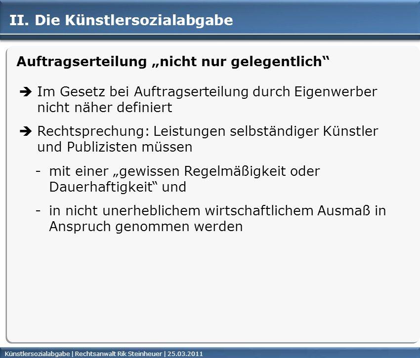 Künstlersozialabgabe | Rechtsanwalt Rik Steinheuer | 25.03.2011Seite 20 II.