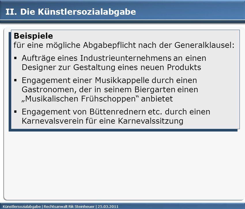 Künstlersozialabgabe | Rechtsanwalt Rik Steinheuer | 25.03.2011Seite 24 II. Die Künstlersozialabgabe Beispiele für eine mögliche Abgabepflicht nach de