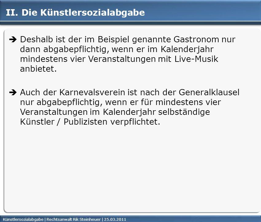 Künstlersozialabgabe | Rechtsanwalt Rik Steinheuer | 25.03.2011Seite 26 II.
